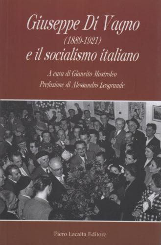 Giuseppe di Vagno e il socialismo italiano Alessandro Leogrande